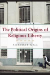 Political Origins of Religious Liberty