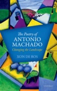Poetry of Antonio Machado: Changing the Landscape
