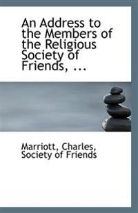 An Address to the Members of the Religious Society of Friends, ...