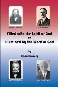 Filled with the Spirit of God vs. Illumined by the Word of God