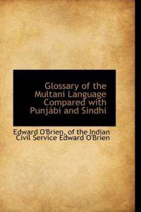 Glossary of the Multani Language Compared with Punjabi and Sindhi