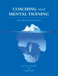 Coaching med mental träning : den ideala kombinationen