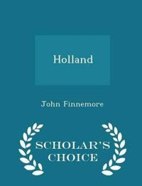 Holland - Scholar's Choice Edition