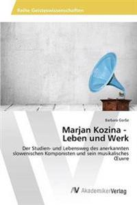 Marjan Kozina - Leben Und Werk