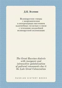The Great Russian Dialects with Inorganic and Intransitive Palatalization of Guttural Consonants Due Ti the Late Great Colonization