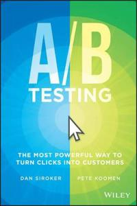 A / B Testing: The Most Powerful Way to Turn Clicks Into Customers