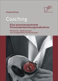 Coaching: Eine personenzentrierte Personalentwicklungsmanahme
