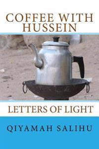 Coffee with Hussein: Letters of Light