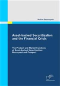 Asset-backed Securitization and the Financial Crisis