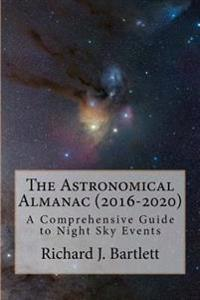 The Astronomical Almanac (2016-2020): A Comprehensive Guide to Night Sky Events