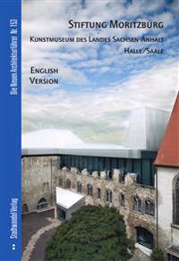 Stiftung Moritzburg Kunstmuseum Des Landes Sachsen-Anhalt Halle/Saale: English Version