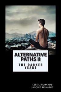 Alternative Paths II: The Darker Years