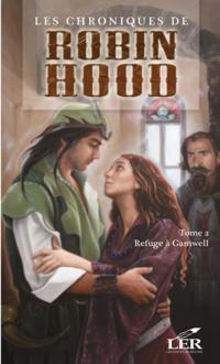 Les chroniques de Robin Hood 2 : Refuge a Gamwell