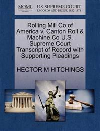 Rolling Mill Co of America V. Canton Roll & Machine Co U.S. Supreme Court Transcript of Record with Supporting Pleadings