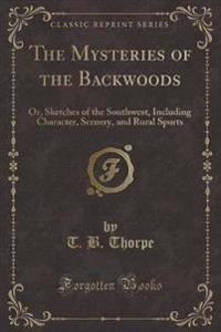 The Mysteries of the Backwoods