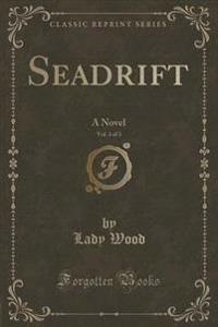Seadrift, Vol. 3 of 3