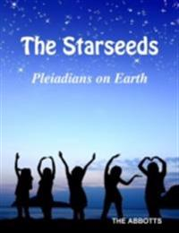 Starseeds: Pleiadians on Earth