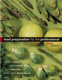 Food Preparation for the Professional, 3rd Edition