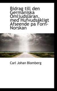 Bidrag Till Den Germaniska Omljudsl Ran, Med Hufvudsakligt Afseende Pa Forn-Norskan