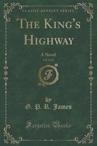 The King's Highway, Vol. 1 of 3