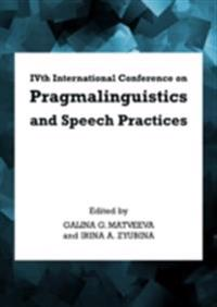 IVth International Conference on Pragmalinguistics and Speech Practices
