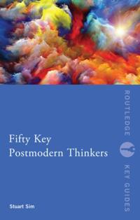 Fifty Key Postmodern Thinkers