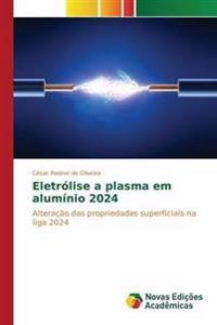 Eletrolise a Plasma Em Aluminio 2024