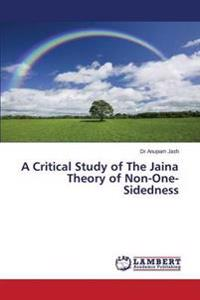 A Critical Study of the Jaina Theory of Non-One-Sidedness