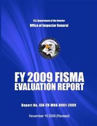 Fy 2009 Fisma Evaluation Report Report No. Isd-Ev-Moa-0001-2009