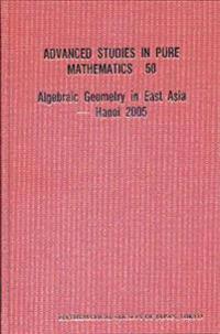 Algebraic Geometry in East Asia-Hanoi 2005