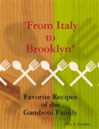 From Italy to Brooklyn: Favorite Recipes from the Gamboni Family