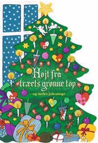 Højt fra træets grønne top - og andre julesange
