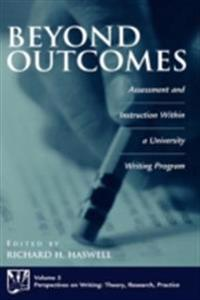 Beyond Outcomes: Assessment and Instruction Within a University Writing Program