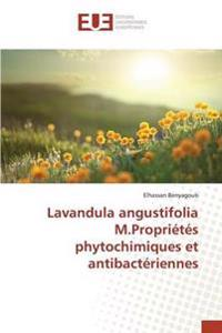 Lavandula Angustifolia M.Proprietes Phytochimiques Et Antibacteriennes