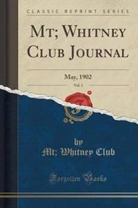 MT; Whitney Club Journal, Vol. 1