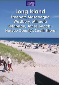 Long Island: Freeport, Masapequa, Westbury, Mineola, Bethpage, Jones Beach - Nassau County's South Shore