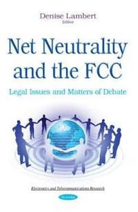 Net Neutrality and the FCC