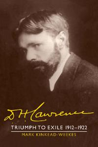 D. H. Lawrence: Triumph to Exile 1912-1922: Volume 2