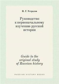 Guide to the Original Study of Russian History