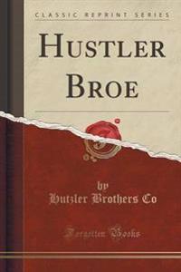 Hustler Broe (Classic Reprint)