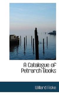 A Catalogue of Petrarch Books