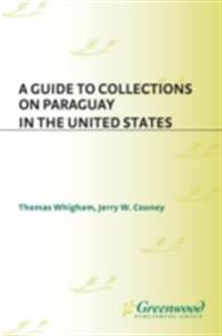 Guide to Collections on Paraguay in the United States
