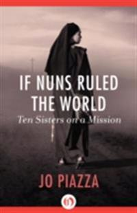 If Nuns Ruled the World
