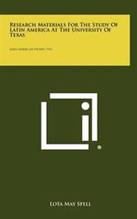 Research Materials for the Study of Latin America at the University of Texas: Latin American Studies, V14