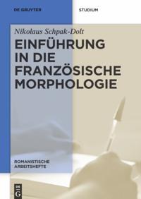 Einfuhrung in die franzosische Morphologie
