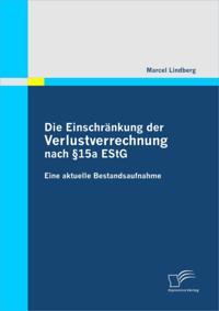 Die Einschrankung der Verlustverrechnung nach 15a EStG