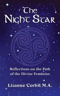 The Night Star: Reflections on the Path of the Divine Feminine