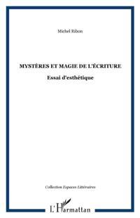 Mysteres et magie de l'ecriture-Essai