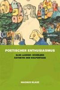 Poetischer Enthusiasmus: Else Lasker-Schulers Asthetik Der Kolportage