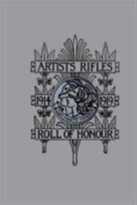 Artists Rifles. Regmental Roll of Honour and War Record 1914-1919